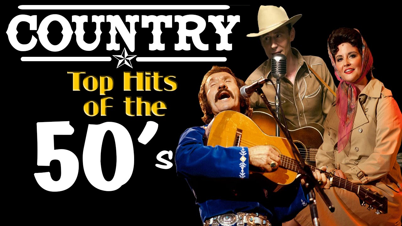 Best Classic Country Songs Of 1950s The Best Old Country Music Of The 50s Youtube