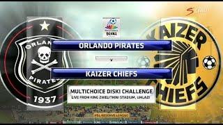 MultiChoice Diski Challenge 2017/2018 - Orlando Pirates vs Kaizer Chiefs