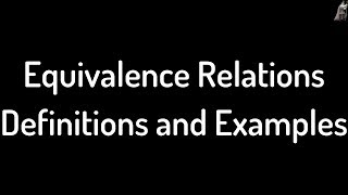Equivalence Relations Definition and Examples