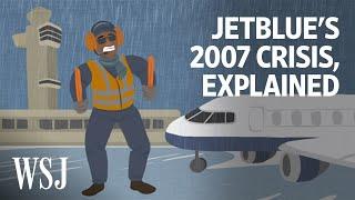 How JetBlue Rebuilt After Its 2007 Crisis | WSJ