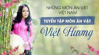 Tuyển Tập Những Món Ăn Vặt Cùng Việt Hương