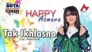 Happy Asmara - Tak Ikhlasno [OFFICIAL]
