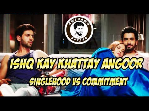 ISHQ KAY KHATTAY ANGOOR ( SINGLEHOOD VS COMMITMENT ) | AWESAMO SPEAKS