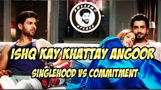 ISHQ KAY KHATTAY ANGOOR ( SINGLEHOOD VS COMMITMENT ) | AWESAMO SPEAKS