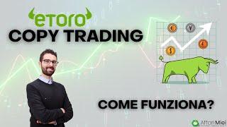 Come Funziona eToro: Guida al Copy Trading, Scopri il Metodo per Selezionare i Trader Migliori