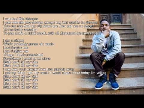 Kendrick Lamar  Bitch Dont Kill My Vibe HD Lyrics