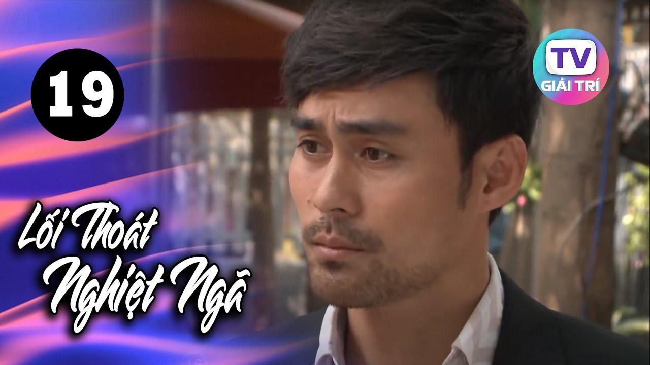 Lối Thoát Nghiệt Ngã - Tập 19 | Giải Trí TV Phim Việt Nam 2021