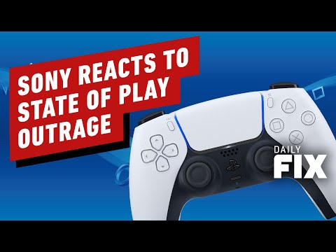 Sony Reacts To State of Play Outrage - IGN Daily Fix