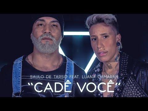 """Saulo de Tarso feat Luana Camarah - """"Cadê  Você"""""""