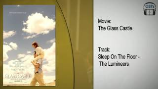 Download The Glass Castle | Soundtrack | The Lumineers - Sleep On The Floor MP3 song and Music Video
