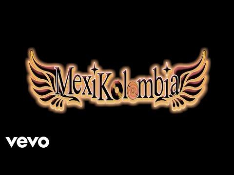 Mexikolombia - Cumbia Reina