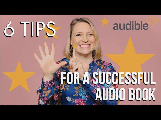 Creating an Audiobook for Audible: 6 Tips