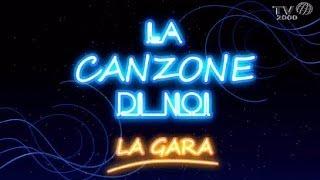 La Canzone Di Noi - La Gara - Puntata Del 16 Maggio 2014