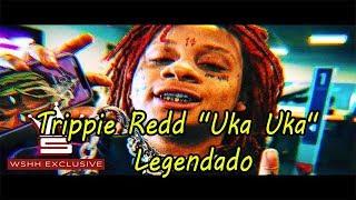 "Video Trippie Redd ""Uka Uka"" (WSHH Exclusive - Official Audio)[Legendado] download MP3, 3GP, MP4, WEBM, AVI, FLV Oktober 2018"