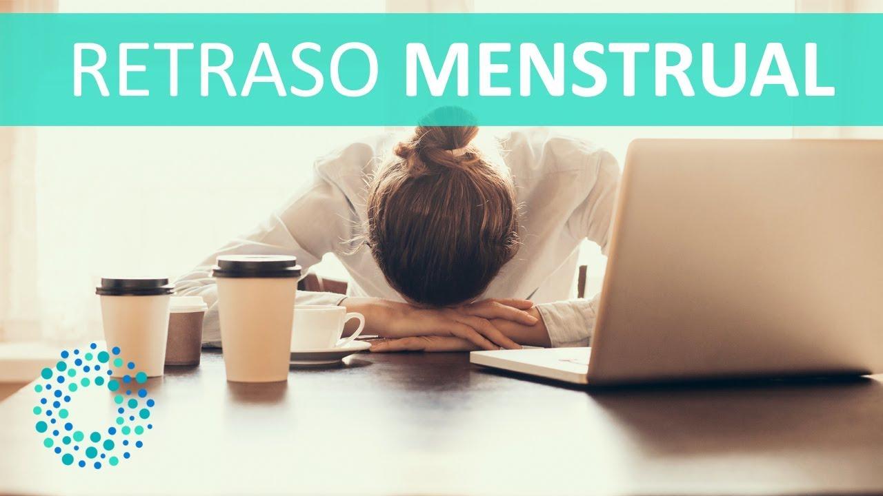 Menstrual 10 dias causas retraso