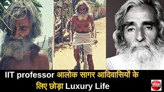 IIT professor sacrifices his luxury life to stand for poor tribals
