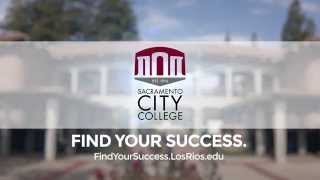 Sacramento City College: Find Your Success Here