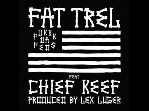Fat Trel ft. Chief Keef - Fuck Da Feds w/ Download Link