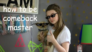 how to be comeback master | Allie Tricaso