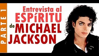 Entrevista al Espiritu de Michael Jackson Parte 1  |El Mensajero Solitario.org
