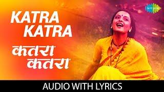 Katra Katra With Lyrics कतर कतर Asha Bhosle Naseeruddin Shah Rekha Anuradha Patel