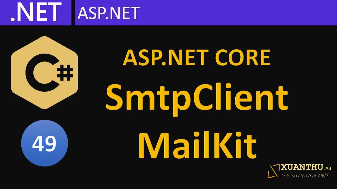 CS49 - (ASP.NET Core 06)  Dịch vụ gửi mail trong ASP.NET, lập trình C#