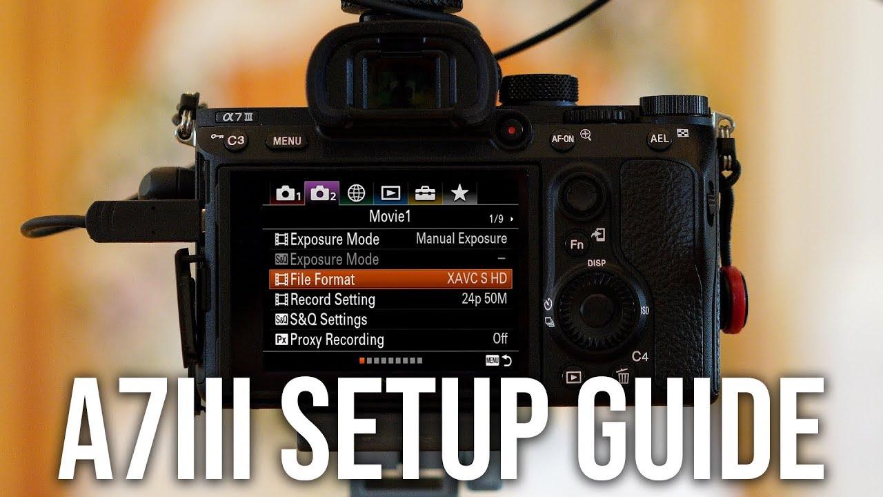 Sony a7III - How I Setup for Photos & Videos | SETUP GUIDE AND MENU SETTINGS
