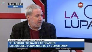 """📡 Alejandro Katz en """"La lupa"""" de Paulino Rodrigues - 11/06/18"""