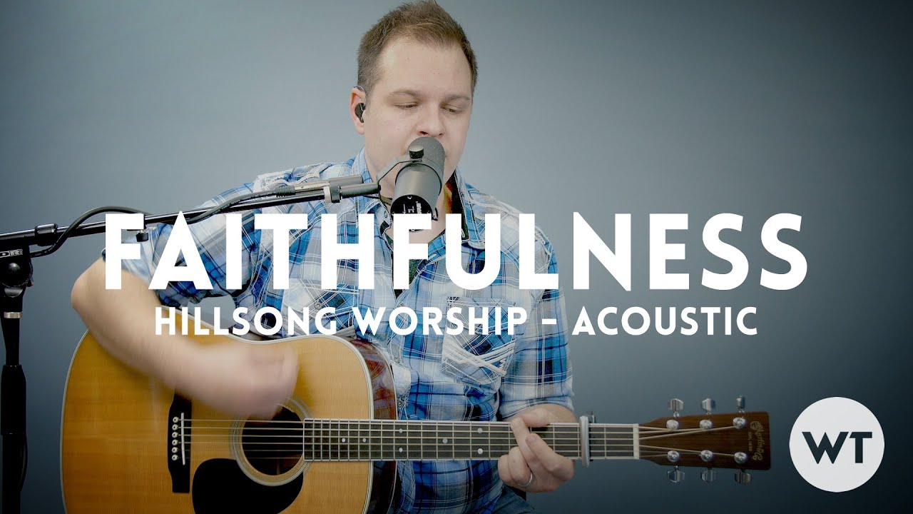 Faithfulness hillsong worship acoustic with chords worship faithfulness hillsong worship acoustic with chords worship tutorials baditri Images