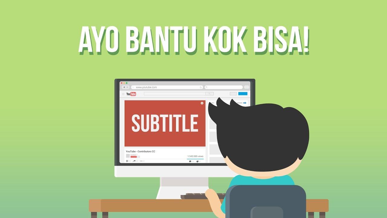 Ayo Bantu Kok Bisa Tulis Subtitle!