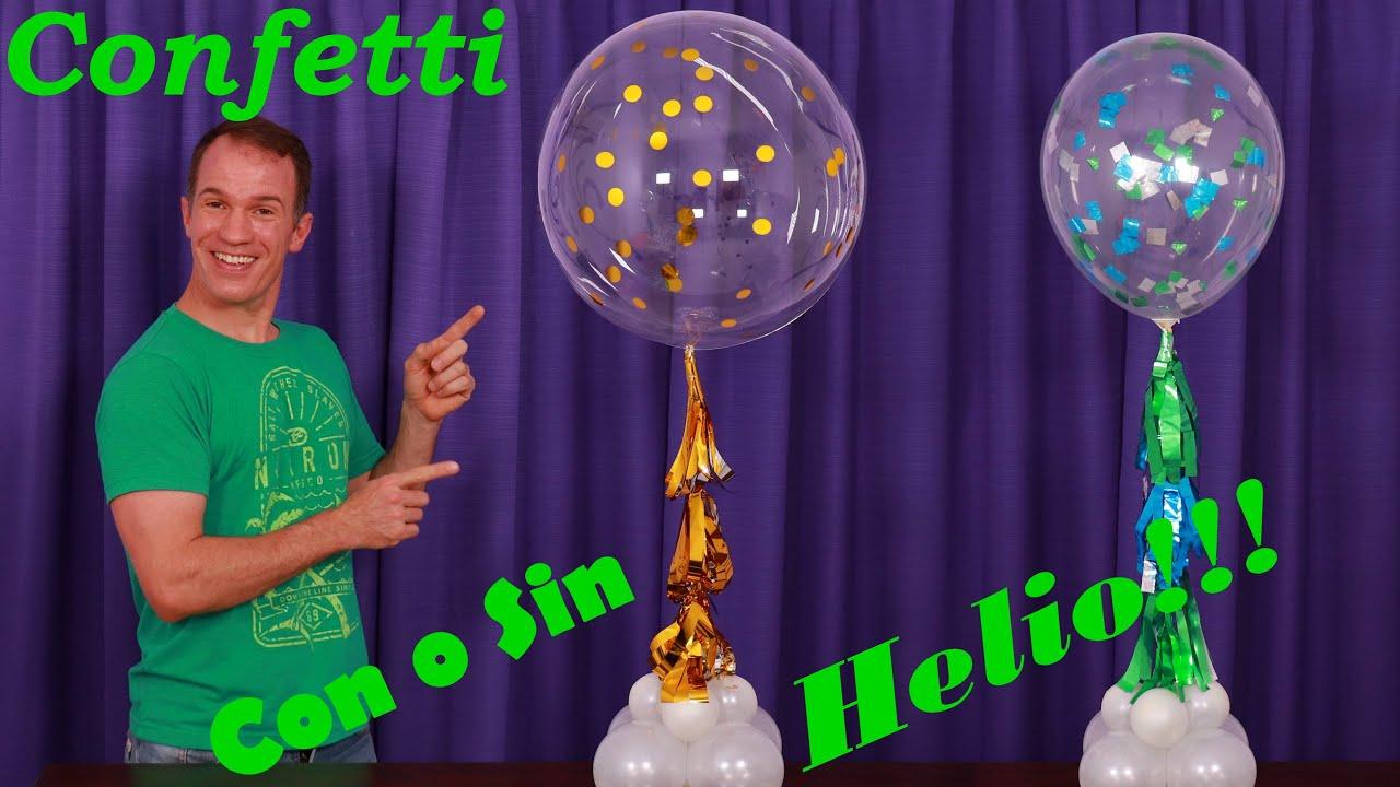 Globos Con Confeti Con Y Sin Helio Como Inflar Globo Burbuja Como Inflar Globos Sin Helio Youtube