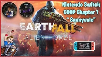 Earthfall Alien Horde COOP with Scott and Eleven Chapter 1 Sunnyvale - Nintendo Switch