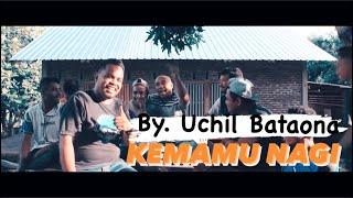 Download KEMAMU NAGI - UCHIL BATAONA COVER