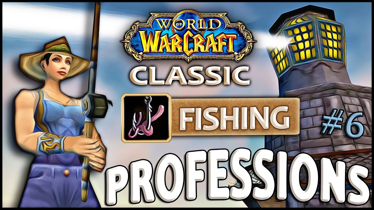 Classic Vanilla Wow Professions Overviewguide Fishing Youtube