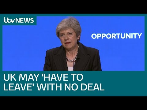 Theresa May tells Tory conference UK will leave EU 'with no deal if we have to'  | ITV News
