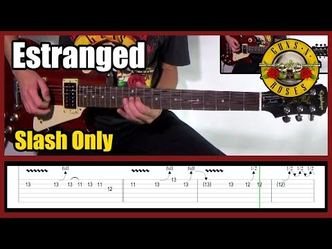 GUNS N' ROSES ESTRANGED SLASH ONLY | With tabs