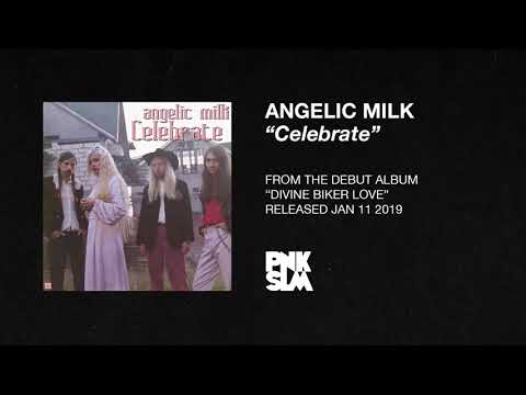 "Angelic Milk – ""Celebrate"" (OFFICIAL AUDIO) Mp3"