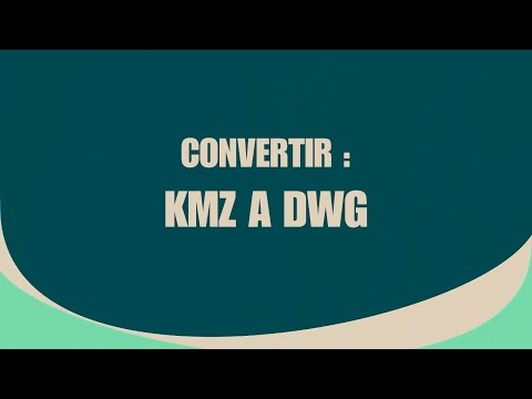 Full Download Convertir Un Archivo Kml A Dwg Con Global