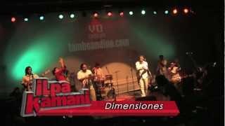 Ilpakamani - Dimensiones [HQ] Concierto 1/7 Thumbnail