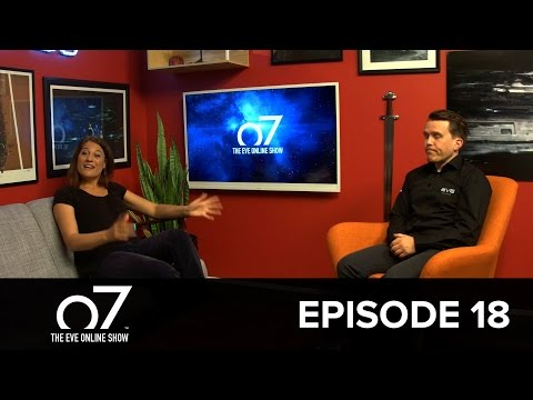 o7: The EVE Online Show - Episode 18