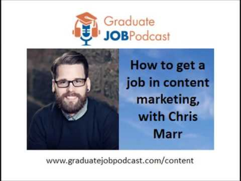 How to get a job in content marketing, with Chris Marr - Graduate Job Podcast #40