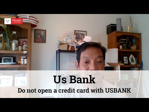 Us Bank Reviews - Do Not Open A Credit Card With USBANK