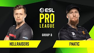 CS:GO - Fnatic vs. HellRaisers [Inferno] Map 2 - Group B - ESL EU Pro League Season 10