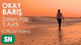 Gambar cover Okay Barış - Zaten Yaz 3 Aydı (Official Video)