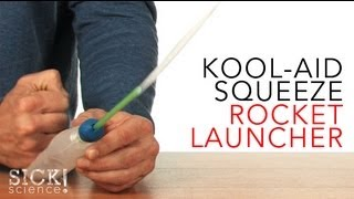 Kool-Aid Squeeze Rocket Launcher - Sick Science! #083