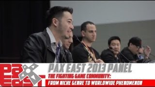 The Fighting Game Community: From Niche Genre to Worldwide Phenomenon - PAX East 2013 Panel