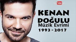 KENAN DOĞULU MÜZİK EVRİMİ  1993 - 2017 VİDEOGRAFİ YOUTUBEİST