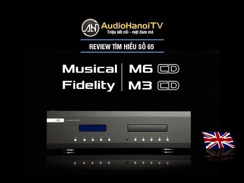 [AudioHanoiTV] Số 65: Review Musical Fidelity M3scd và M6scd