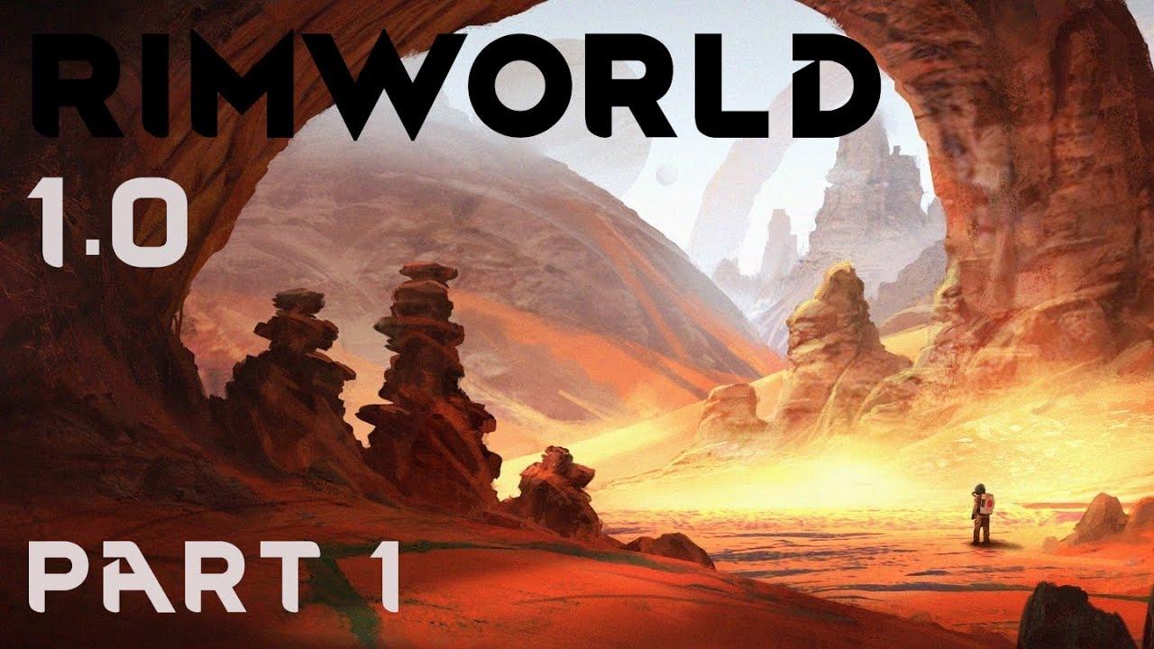 RimWorld 1 0 - Cassandra Merciless Struggle - Let's Play - Part 1