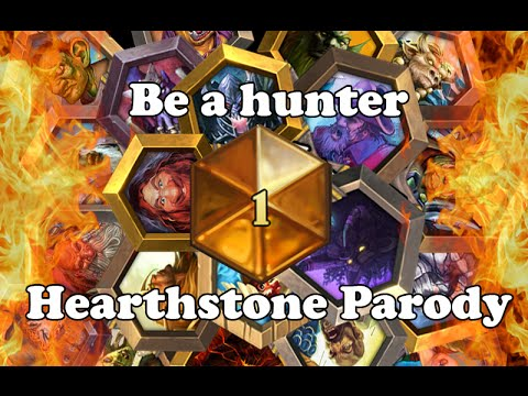 Be a hunter (Hearthstone parody)
